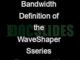 Page  WHITE PAPER Filter Bandwidth Definition of the WaveShaper Sseries Programmable Optical Processor PDF document - DocSlides