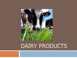 Dairy Products PowerPoint Presentation, PPT - DocSlides