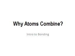 Why Atoms Combine?
