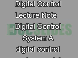 Digital Control Module  Lecture  Module  Introduction to Digital Control Lecture Note   Digital Control System A digital control system model can be viewed from dierent pe rspectives including contro