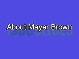 About Mayer Brown PowerPoint PPT Presentation