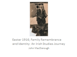 Easter 1916; Family Remembrance and Identity: An Irish Stud PowerPoint PPT Presentation