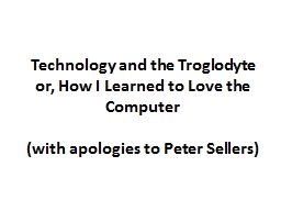 Technology and the Troglodyte