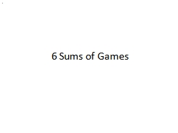 6 Sums of Games