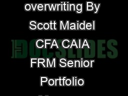 Russell Investments  Capturing the volatility premium through call overwriting By Scott Maidel CFA CAIA FRM Senior Portfolio Manager DECEMBER  Karl Sahlin CPA Portfolio Manager Capturing the volatili