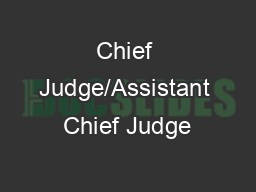 Chief Judge/Assistant Chief Judge PowerPoint PPT Presentation