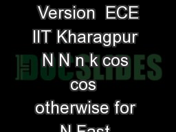 Version  ECE IIT Kharagpur  Version  ECE IIT Kharagpur  Version  ECE IIT Kharagpur  Version  ECE IIT Kharagpur N N n k cos cos  otherwise for N Fast Fourier Transform FFT log  Version  ECE IIT Kharag