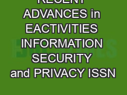 RECENT ADVANCES in EACTIVITIES INFORMATION SECURITY and PRIVACY ISSN