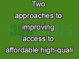 Two approaches to improving access to affordable high-quali