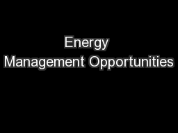 Energy Management Opportunities PowerPoint PPT Presentation