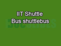 IIT Shuttle Bus shuttlebus PDF document - DocSlides