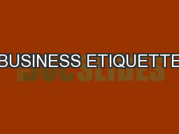 BUSINESS ETIQUETTE PowerPoint PPT Presentation
