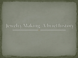 Jewelry Making: A brief history