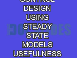 DISTILLATION COLUMN CONTROL DESIGN USING STEADY STATE MODELS USEFULNESS AND LIMITATIONS Paul S