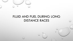 Fluid and Fuel during long distance races