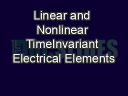 Linear and Nonlinear TimeInvariant Electrical Elements PDF document - DocSlides