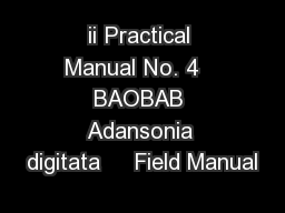 ii Practical Manual No. 4   BAOBAB Adansonia digitata     Field Manual