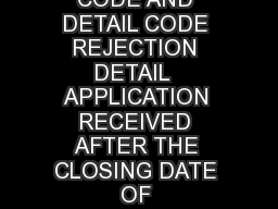 REJECTION CODE AND DETAIL CODE REJECTION DETAIL  APPLICATION RECEIVED AFTER THE CLOSING DATE OF EMPLOYEMENT NOTIFICATION PDF document - DocSlides