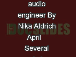Dither Explained An explanation and proof of the benefit of dither for the audio engineer By Nika Aldrich April    Several people have asked me to explain this and I have to admit it was one of the m PDF document - DocSlides