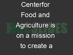 Stone Barns Centerfor Food and Agriculture is on a mission to create a