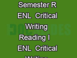FRESHMAN YEAR First Semester R Second Semester R ENL  Critical Writing  Reading I    ENL  Critical Writing  Reading II    EGR  Intro