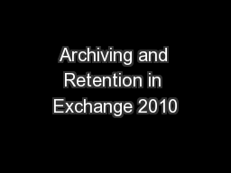 Archiving and Retention in Exchange 2010