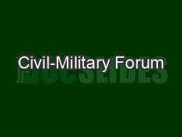 Civil-Military Forum PowerPoint PPT Presentation