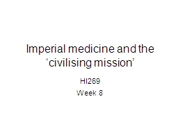 Imperial medicine and the 'civilising mission'