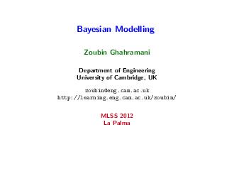 Bayesian Modelling Zoubin Ghahramani Department of Engineering University of Cambridge UK zoubineng PDF document - DocSlides