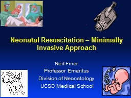 Neonatal Resuscitation – Minimally Invasive Approach