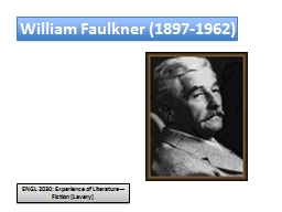 William Faulkner (1897-1962) PowerPoint PPT Presentation