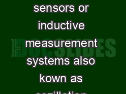 Eddy current sensors for displacement distance and position Noncontact eddy current sensors or inductive measurement systems also kown as oszillation sensors flatness sensor position sensor dislocati