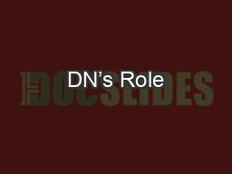 DN's Role