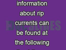 Rip Currents More information about rip currents can be found at the following sites httpwww