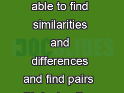LANGUAGE Name Language Objective Age A Matching Sets To be able to find similarities and differences and find pairs  Birds  to   Boy Face  to   Butterfly  to   Animal  to   Fruit  to   Vehicles  to PDF document - DocSlides