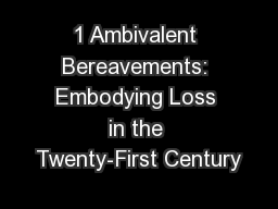 1 Ambivalent Bereavements: Embodying Loss in the Twenty-First Century