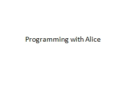 Programming with Alice PowerPoint PPT Presentation