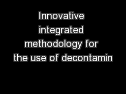 Innovative integrated methodology for the use of decontamin
