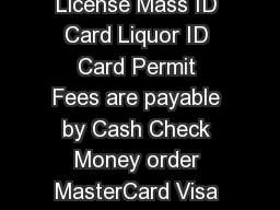 ParentGuardian Signature License Mass ID Card Liquor ID Card Permit Fees are payable by Cash Check Money order MasterCard Visa American Express or Discover