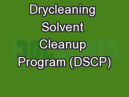 Drycleaning Solvent Cleanup Program (DSCP)