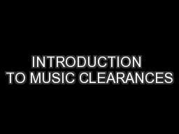 INTRODUCTION TO MUSIC CLEARANCES