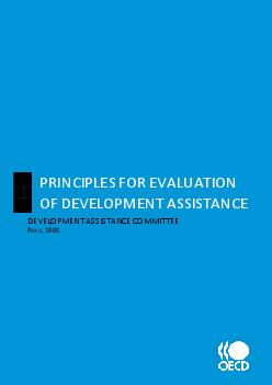 DEVELOPMENT ASSISTANCE COMMITTEE ARIS  PRINCIPLES FOR EVALUATION OF DEVELOPMENT ASSISTANCE  DAC Principles for Evaluation o f Development Assistance Development Assistance Committee Abstract The foll PDF document - DocSlides