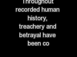 Throughout recorded human history, treachery and betrayal have been co