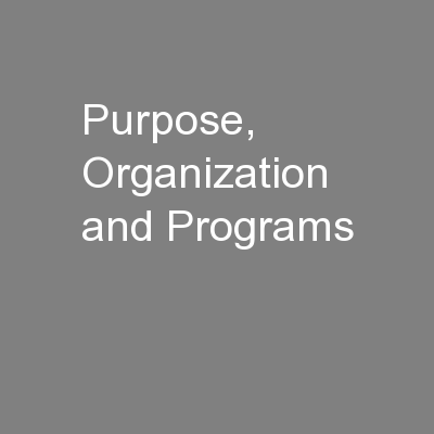 Purpose, Organization  and Programs PowerPoint Presentation, PPT - DocSlides