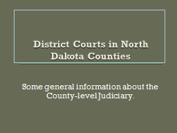 District Courts in North Dakota Counties PowerPoint Presentation, PPT - DocSlides