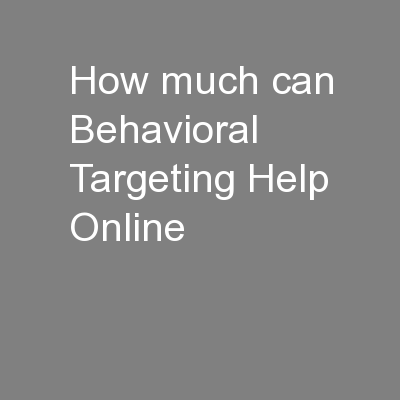 How much can Behavioral Targeting Help Online PowerPoint Presentation, PPT - DocSlides
