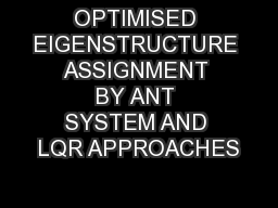 OPTIMISED EIGENSTRUCTURE ASSIGNMENT BY ANT SYSTEM AND LQR APPROACHES PDF document - DocSlides