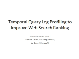 Temporal Query Log Profiling to Improve Web Search Ranking PowerPoint Presentation, PPT - DocSlides