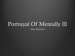 Portrayal Of Mentally Ill PowerPoint Presentation, PPT - DocSlides
