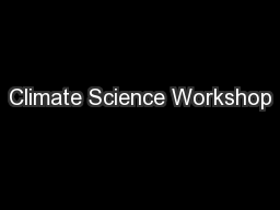 Climate Science Workshop PowerPoint Presentation, PPT - DocSlides